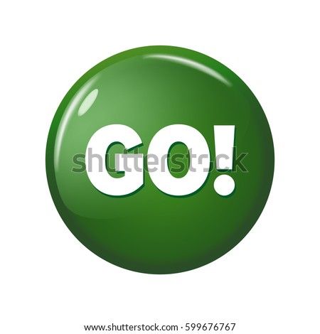 Glossy green round button with word 'Go!' on white background. Bright plastic circle calling for action. Realistic vector illustration.