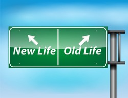 Glossy highway sign with New Life and Old life text on a blue background.