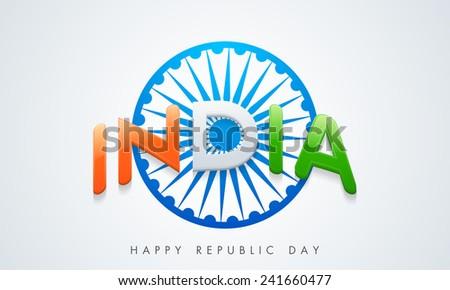 Glossy text India with Ashoka Wheel for Happy Indian Republic Day celebration.