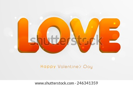 Glossy text Love for Happy Valentine\'s Day celebration on shiny grey background.