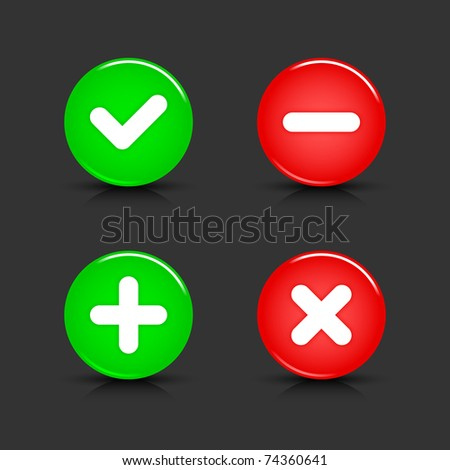 Glossy web 2.0 buttons of validation icons with black shadow and reflection on gray background. 10 eps
