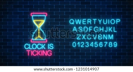 Glowing neon sign with hourglass and clock is ticking text and alphabet on dark brick wall background. Call to action symbol of sandglass. Its time to work. Vector illustration.