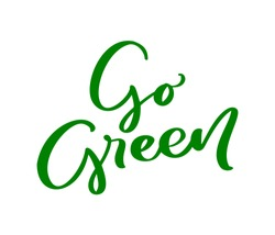 Go green logo calligraphy lettering text. World environment day motivational handwritten ecology symbol. Hand drawn logotype for your design. Vector illustration