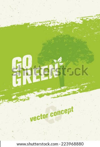 Stock Photo Go Green Recycle Eco Tree Vector Poster Design. Creative Grunge Concept on Organic Paper Background