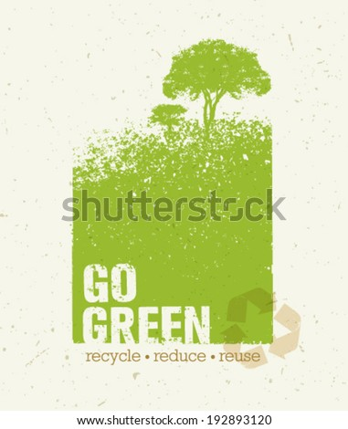 Go Green Recycle Reduce Reuse Eco Poster Concept. Vector Creative Organic Illustration On Paper Background.