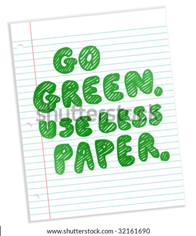 Go Green. Use Less Paper (on notebook paper) - Vector Illustration