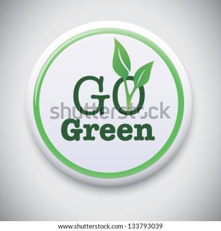 Go Green - Vector Button Badge