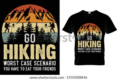 Go hiking worst case scenario you have to eat your friend T Shirt Design Photo stock ©