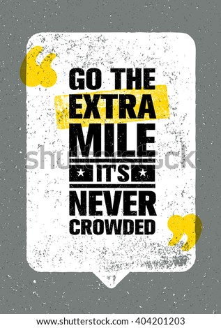 go the extra mile it is never