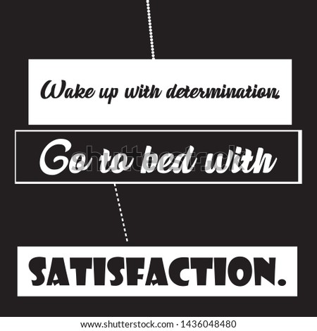 Go to bed with satisfaction Typography design & Motivational Quote T-shirt and apparels print graphic - Vector