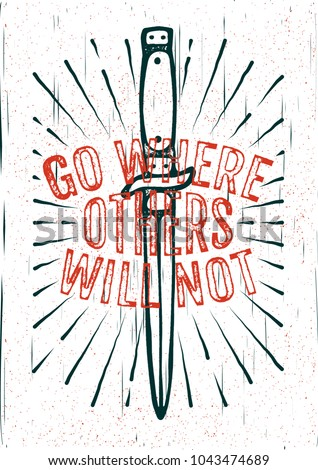 go where others will not