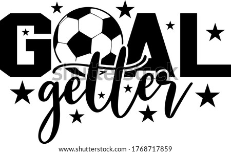 goal getter quote soccer ball