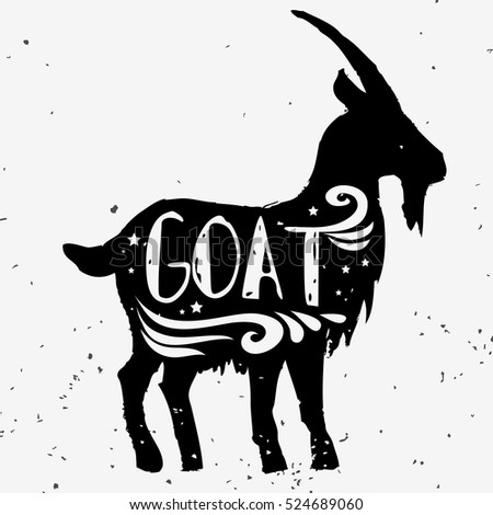 Goat. Hand drawn typography poster with ink silhouette and lettering. Vector illustration with grunge texture. Can be used as  print for Tshirt, bags, cards and posters