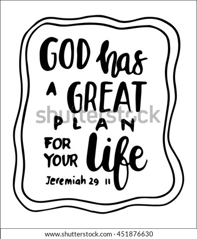 God Has A Great Plan For Your Life Hand Lettered Quote Bible Verse