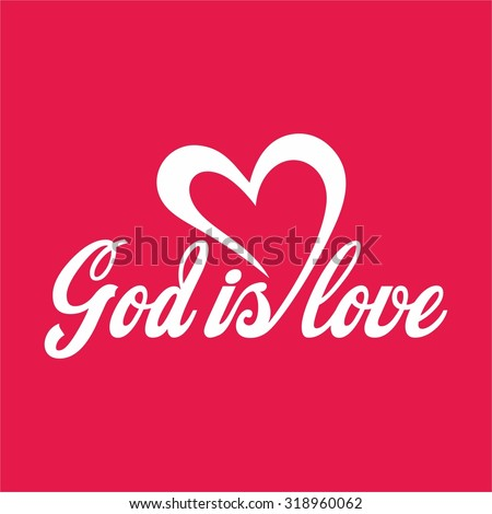 god is love  lettering  heart