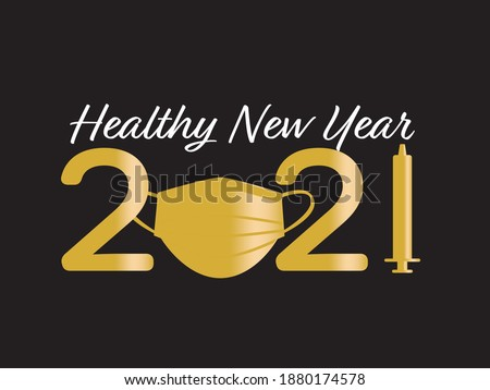 Gold Black healthy new year 2021 greeting with face mask and vaccine
