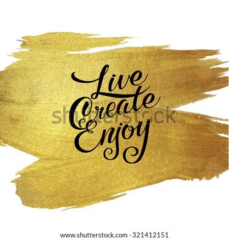gold foil live create enjoy be