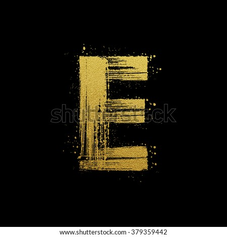 Gold glittering letter E in brush hand painted style