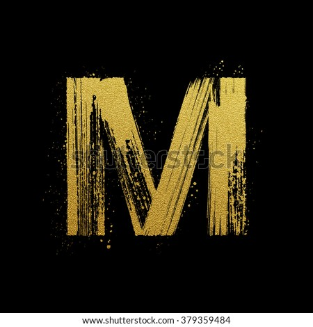 Gold glittering letter M in brush hand painted style