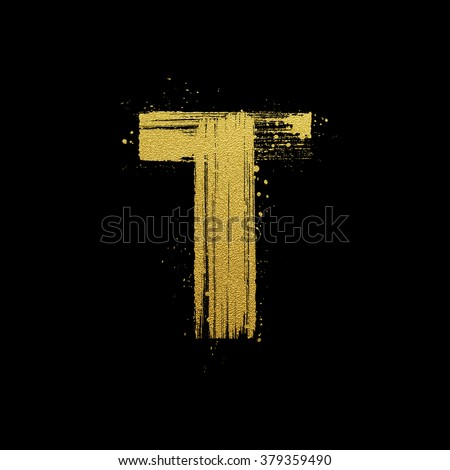 Gold glittering letter T in brush hand painted style