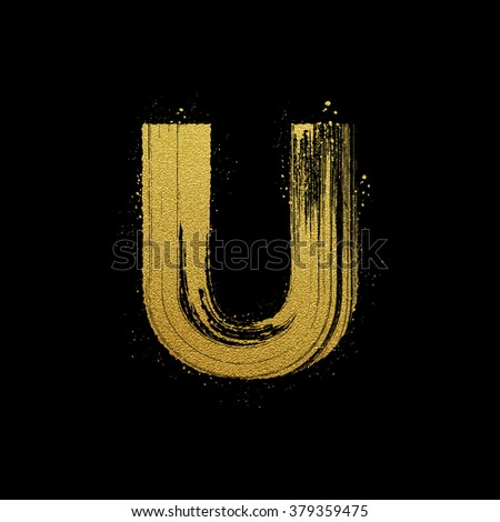 Gold glittering letter U in brush hand painted style