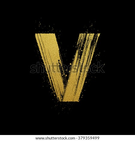 Gold glittering letter V in brush hand painted style