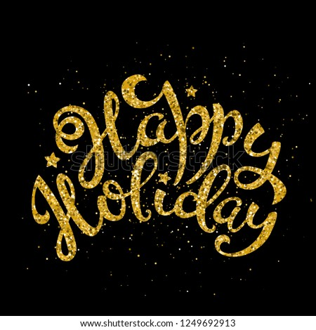 Gold happy holiday handwritten lettering. Lettering design card template for Merry Christmas and New Year. Vector illustration.