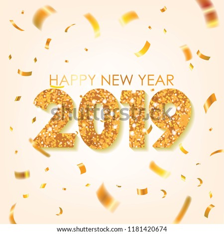 Gold 2019 Happy New Year Greeting with Scattered Gold Conffetis. Vector Illustration. Design element for flyers, leaflets, postcards and posters.