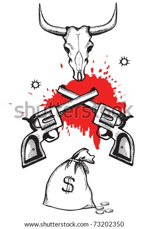 Gold money and blood guns.Vector graphic criminal western poster