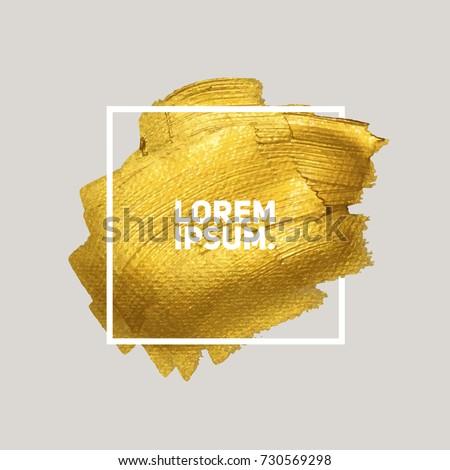 Gold paint in white frame. Luxury brush effect. Eps10 vector.