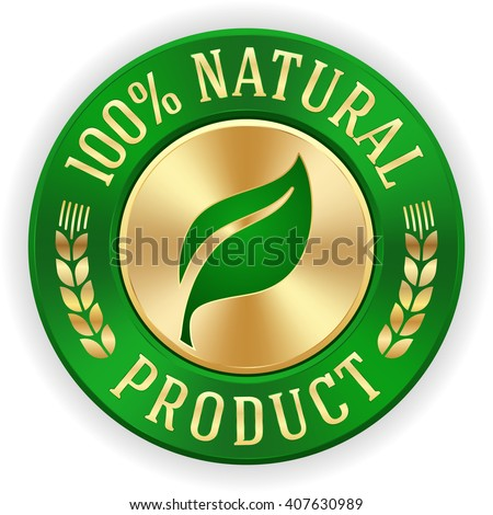 Gold 100 percent natural product badge with green metallic border #407630989