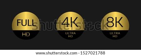 Golden Full HD 4K 8K badge icon set. Full HD 4k 8K Ultra Hd icons. UHD TV symbol of High Definition monitor display resolution standard