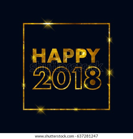Golden glow 2018 new year background vector illustration. Calendar greeting card design typography template. Square frame with stars and sparkles. #637281247