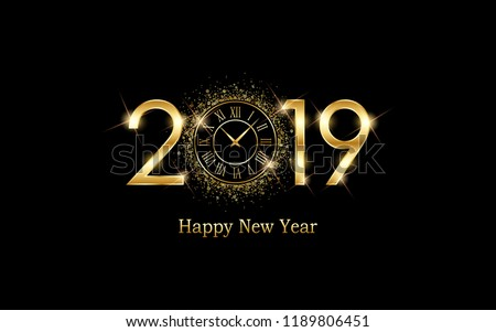 Golden happy new year 2019 and clock face with burst glitter on black color background