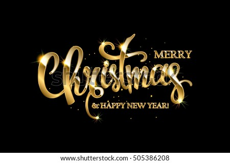 Golden text on black background. Merry Christmas and Happy New Year lettering for invitation and greeting card, prints and posters. Hand drawn inscription, calligraphic design. Vector illustration