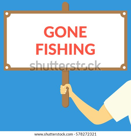gone fishing hand holding