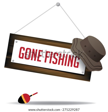 gone fishing sign with hat and