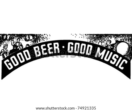 Good Beer Good Music - Retro Ad Art Banner