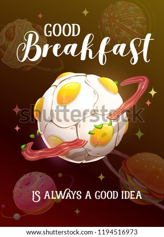 Good breakfast is always a good idea. Cartoon motivation poster with egg planet and catchy quote. Vector food banner.