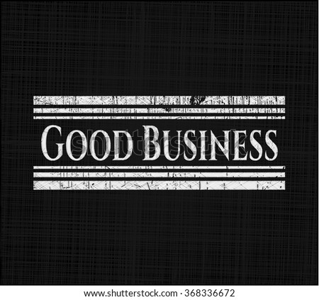 Good Business chalkboard emblem on black board
