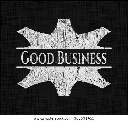Good Business written on a chalkboard