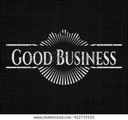 Good Business written with chalkboard texture