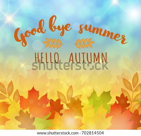 ... Vector Good Bye Summer. Hello Autumn. Vector Card With Autumn Leaves.