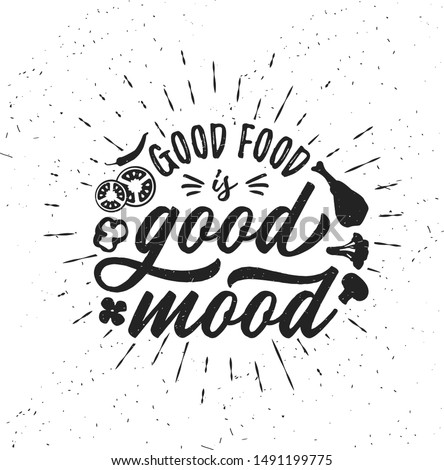 Good Food Is Good Mood. Hand drawn typography poster. Inspirational vector typography. Vector calligraphy.