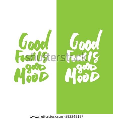 Good food is good mood. Hand lettering for restaurants, cafe, menu.