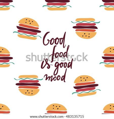 Good food is good mood. Hand lettering for restaurants, cafe, menu. Hamburger background