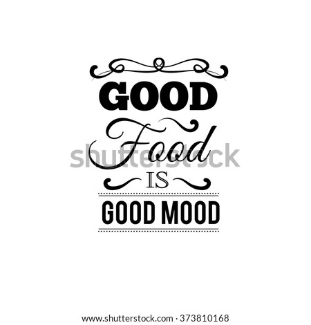 Royalty Free Stock Photos And Images Good Food Is Good Mood Quote