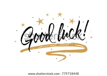 Good luck card. Beautiful greeting banner poster calligraphy inscription black text word gold ribbon. Hand drawn design elements. Handwritten modern brush lettering white background isolated vector Stock photo ©