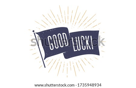 Good Luck. Flag grahpic. Old vintage trendy flag with text Good Luck. Vintage banner with ribbon flag, vintage style with linear drawing light rays, sunburst and rays of sun. Vector Illustration Stock photo ©