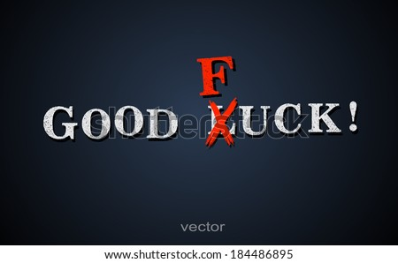 good luck   fuck   joke wishes
